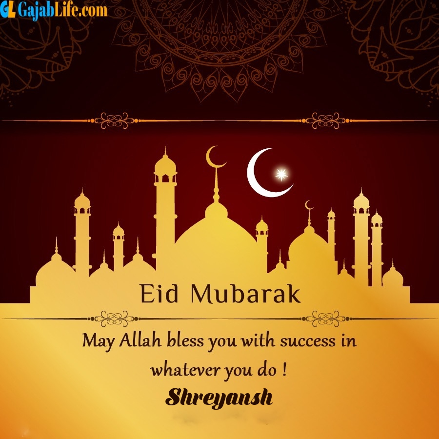 Shreyansh eid mubarak wishes quotes