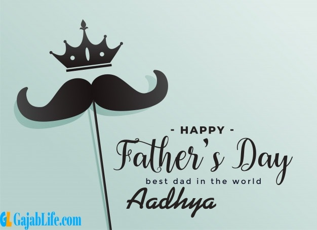 Aadhya fathers day wishes messages and sayings greetings for dad