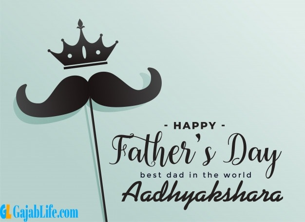 Aadhyakshara fathers day wishes messages and sayings greetings for dad