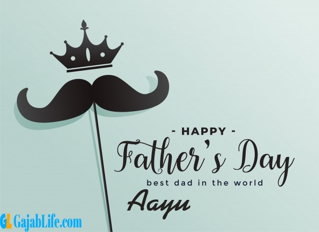 Aayu fathers day wishes messages and sayings greetings for dad