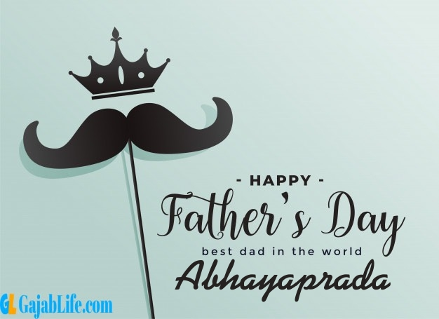 Abhayaprada fathers day wishes messages and sayings greetings for dad