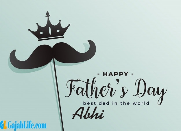 Abhi fathers day wishes messages and sayings greetings for dad