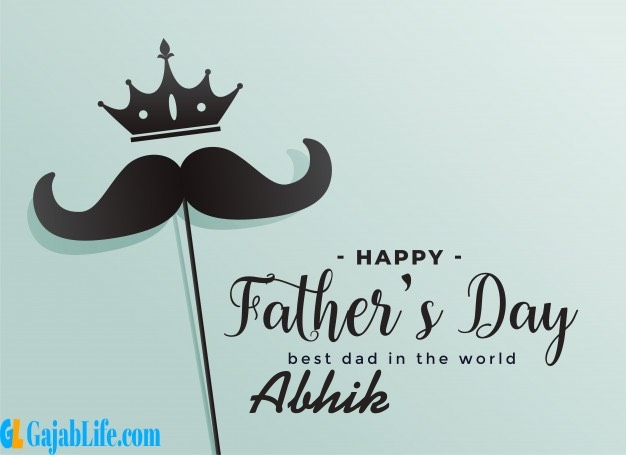 Abhik fathers day wishes messages and sayings greetings for dad