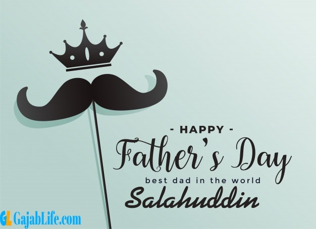 Salahuddin fathers day wishes messages and sayings greetings for dad