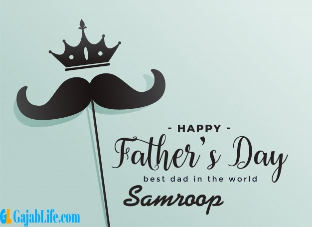 Samroop fathers day wishes messages and sayings greetings for dad