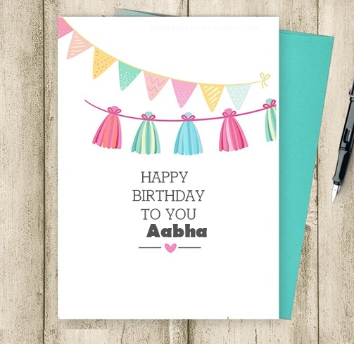 Aabha happy birthday cards for friends with name