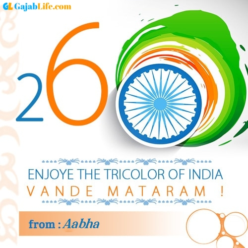 Aabha happy republic day wish whatsapp images write name on pics photos