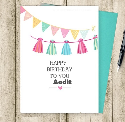 Aadit happy birthday cards for friends with name