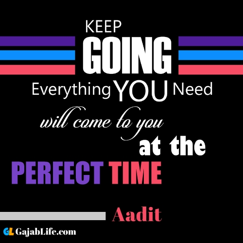 Aadit inspirational quotes