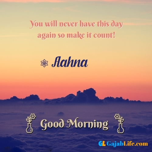Aahna morning motivation spiritual quotes