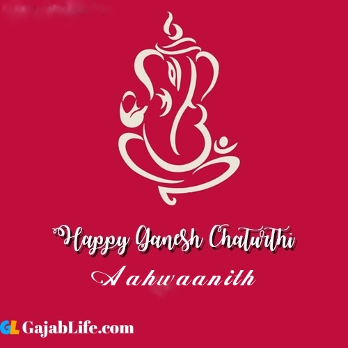 Aahwaanith happy ganesh chaturthi 2020