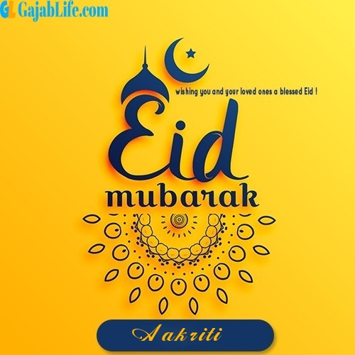 Aakriti eid mubarak images for wish eid with name