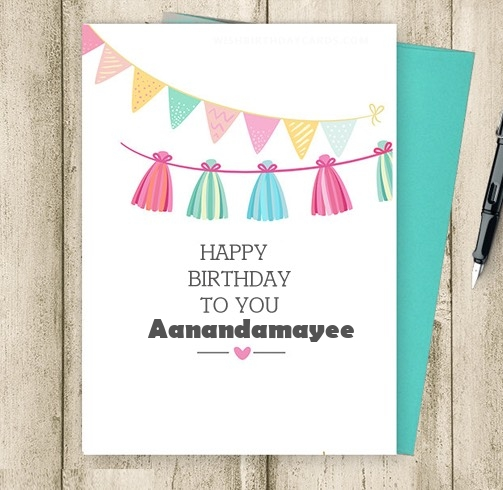 Aanandamayee happy birthday cards for friends with name