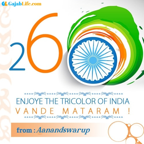 Aanandswarup happy republic day wish whatsapp images write name on pics photos