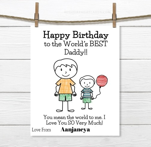 Aanjaneya happy birthday cards for daddy with name