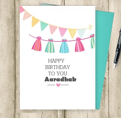 Aaradhak happy birthday cards for friends with name
