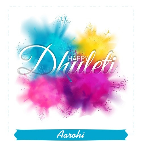 Aarohi happy dhuleti 2020 wishes images in