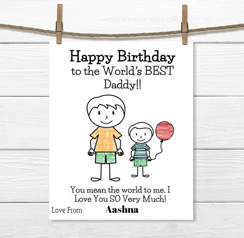Aashna happy birthday cards for daddy with name