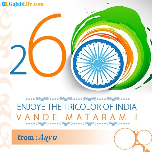 Aayu happy republic day wish whatsapp images write name on pics photos