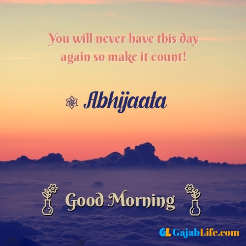 Abhijaata morning motivation spiritual quotes