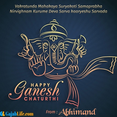 Abhimand create ganesh chaturthi wishes greeting cards images with name