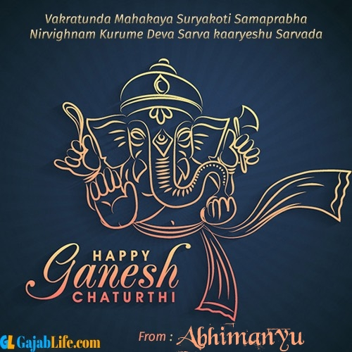 Abhimanyu create ganesh chaturthi wishes greeting cards images with name