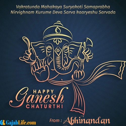 Abhinandan create ganesh chaturthi wishes greeting cards images with name