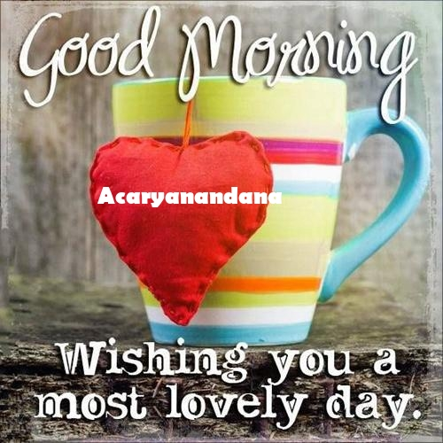 Acaryanandana sweet good morning love messages for