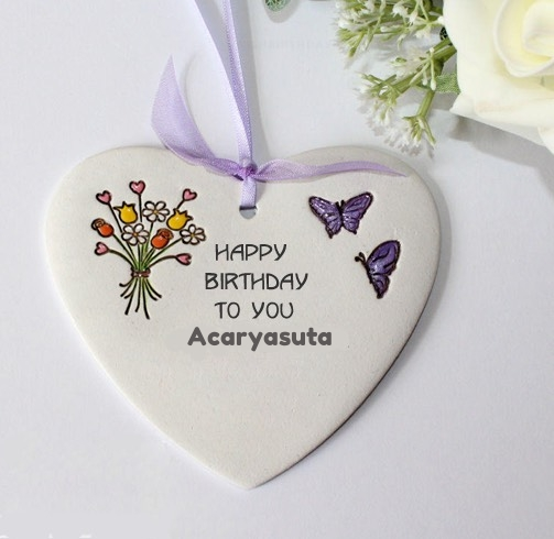 Acaryasuta happy birthday wishing greeting card with name