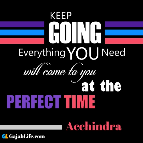 Acchindra inspirational quotes