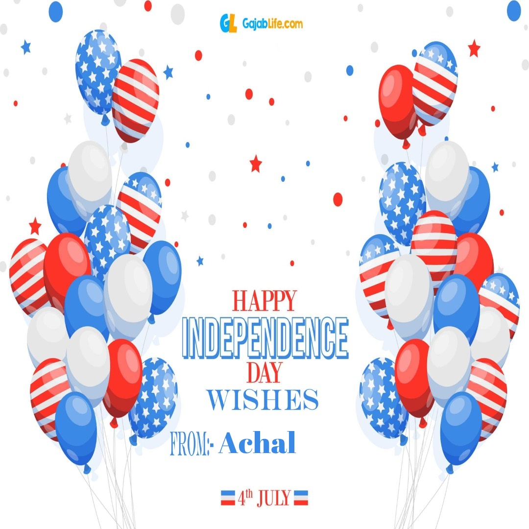 Achal 4th july america's independence day