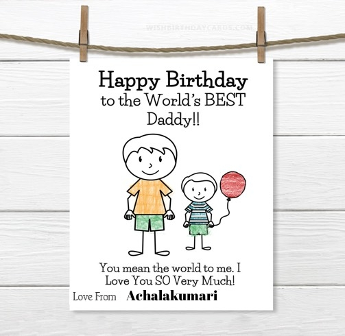 Achalakumari happy birthday cards for daddy with name