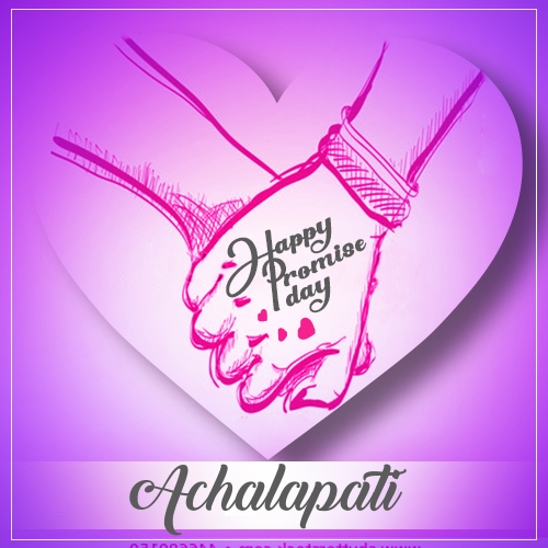 Achalapati happy promise day 2020 status, promise day quotes