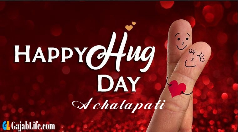 Achalapati hug day 2020 importance and why we celebrate hug day