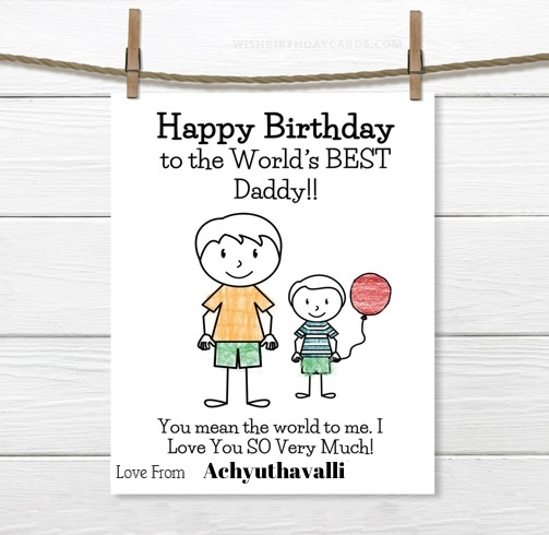 Achyuthavalli happy birthday cards for daddy with name