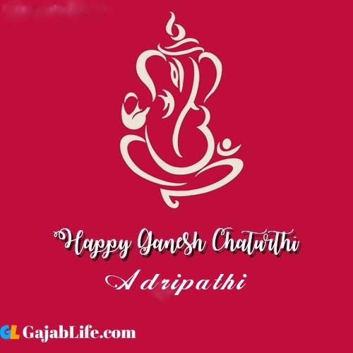 Adripathi happy ganesh chaturthi 2020