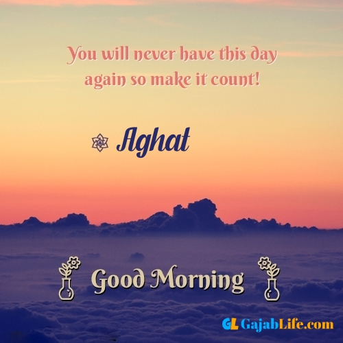 Aghat morning motivation spiritual quotes