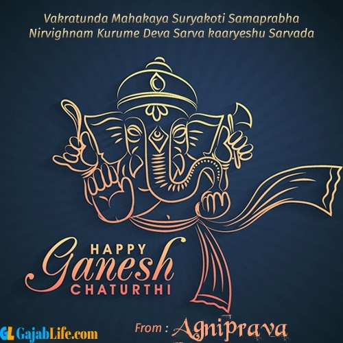 Agniprava create ganesh chaturthi wishes greeting cards images with name