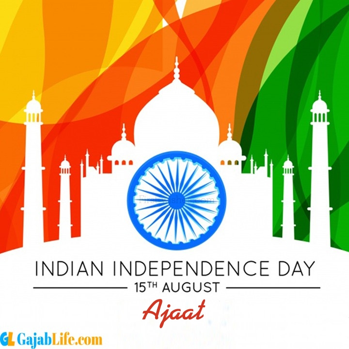 Ajaat happy independence day wish images