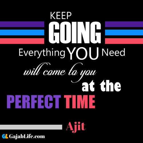 Ajit inspirational quotes