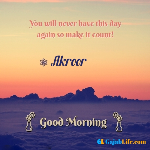 Akroor morning motivation spiritual quotes