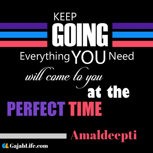 Amaldeepti inspirational quotes