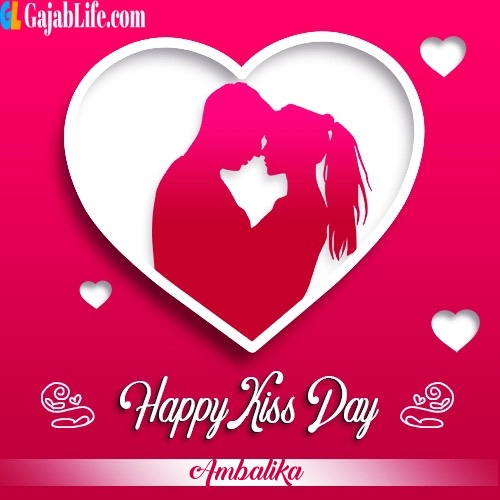 Ambalika write-name-on-kiss-day-image-happy-kiss-day-images-with-names