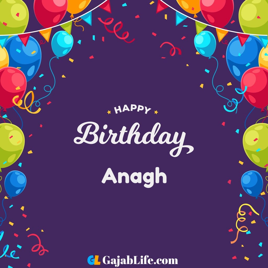 Anagh happy birthday wishes images with name