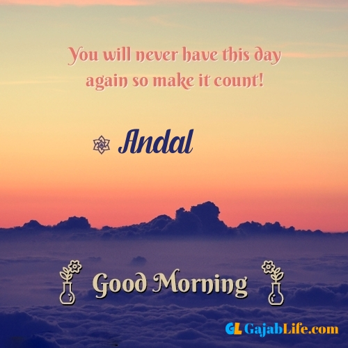 Andal morning motivation spiritual quotes