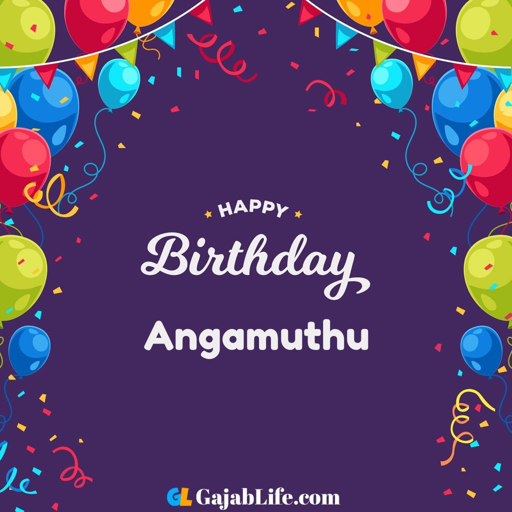 Angamuthu happy birthday wishes images with name
