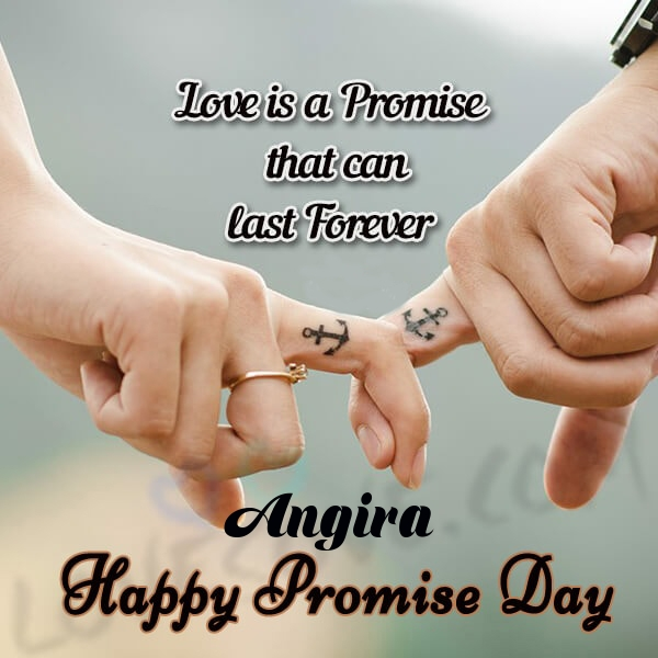 Angira promise day messages, promise day sms & wishes