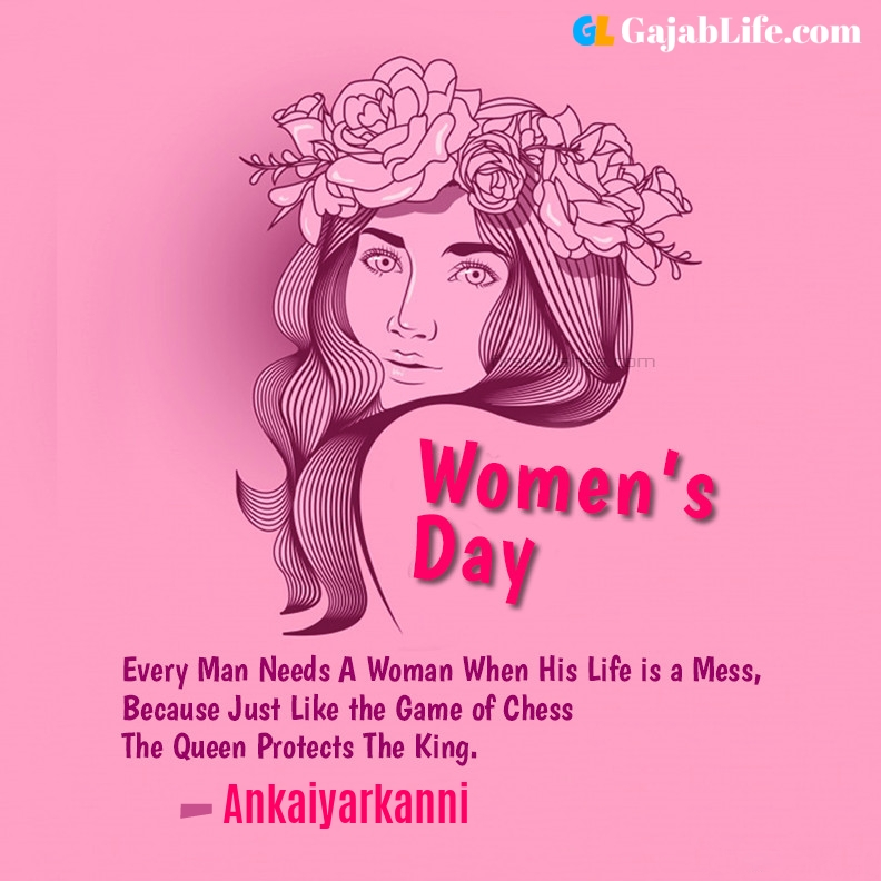 Ankaiyarkanni happy women's day quotes, wishes, messages