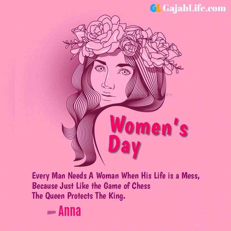 Anna happy women's day quotes, wishes, messages