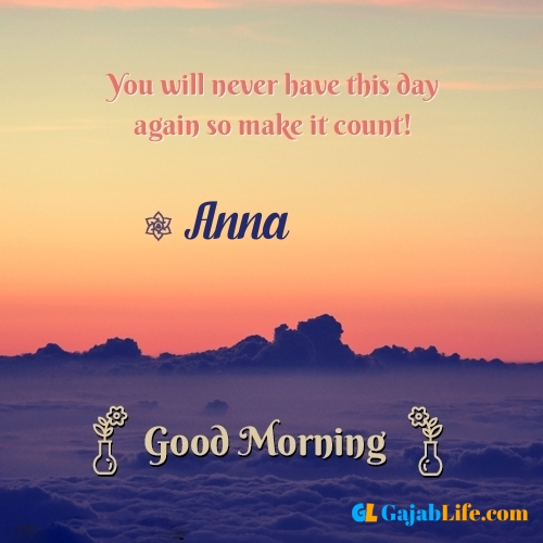 Anna morning motivation spiritual quotes